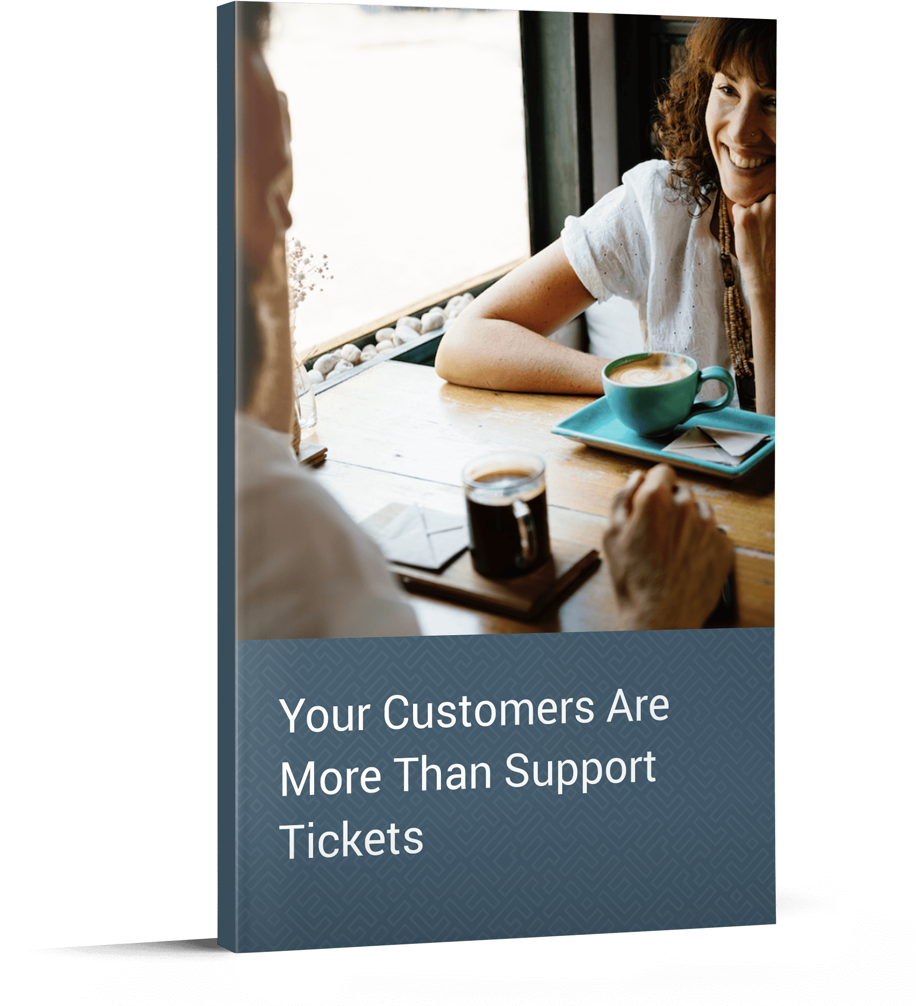 Customers are more than support tickets whitepaper