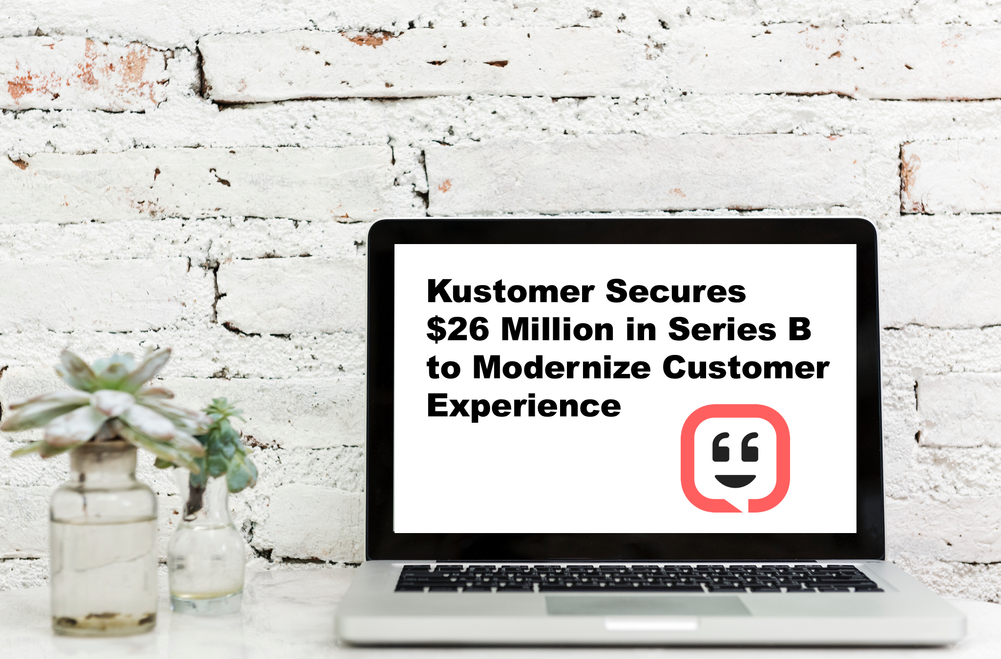 We Just Raised $26M. Here's Why That's Great News for Your Customers