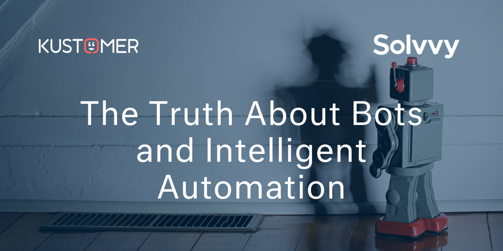 The Truth About Bots and Intelligent Automation