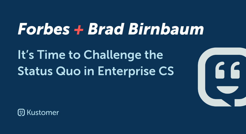It's Time to Challenge the Status Quo in Enterprise CS