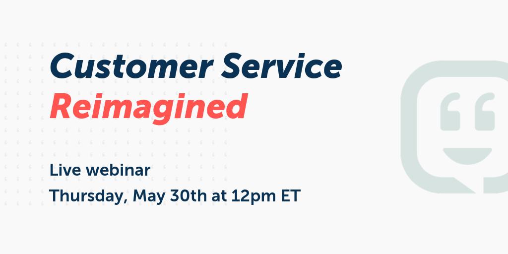 Webinar: Customer Service Reimagined | Kustomer