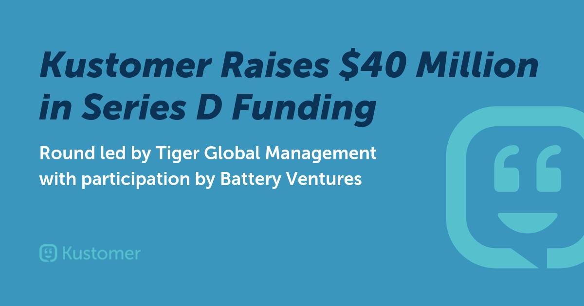 Kustomer Raises $40 Million in Series D Funding | Kustomer Blog