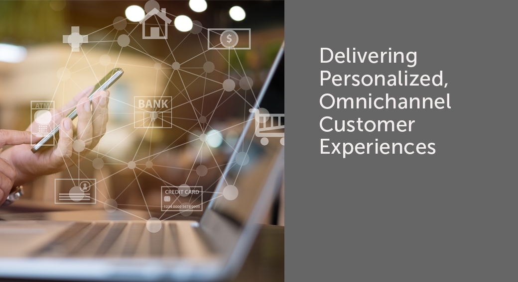 To Deliver Personalized Customer Service, You Must First Become Truly Omnichannel